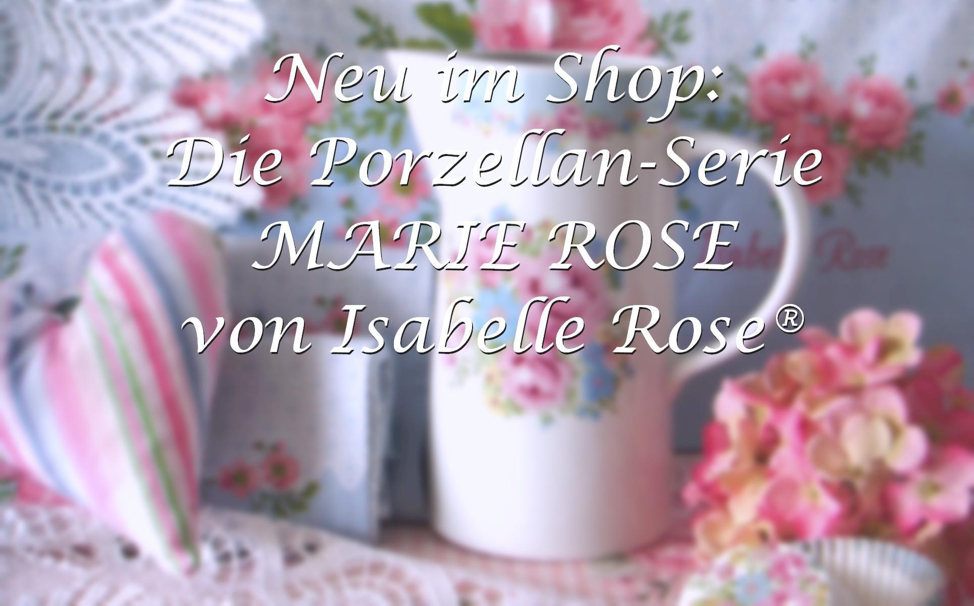 Porzellanserie MARIE ROSE von Isabelle Rose